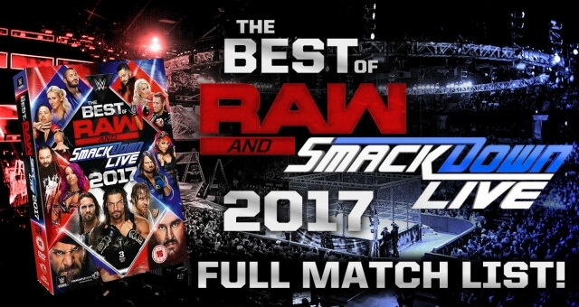 REVEALED: Full Content Listing for WWE 'Best of RAW & SD LIVE 2017' DVD; 32 Matches & Moments!